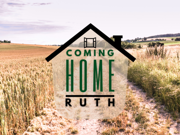 Coming Home - Ruth 1 Image