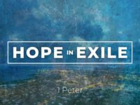 Hope in Exile - Talk 3 - 1 Peter 1:13-2:3