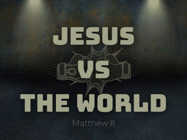 Jesus vs the World