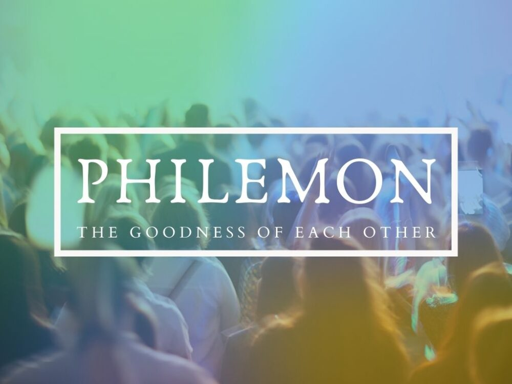Philemon - The goodness of each other