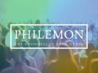 Philemon - The goodness of each other - Talk 2 - Philemon 8-16