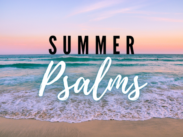Summer Pslams - Psalm 1 Image